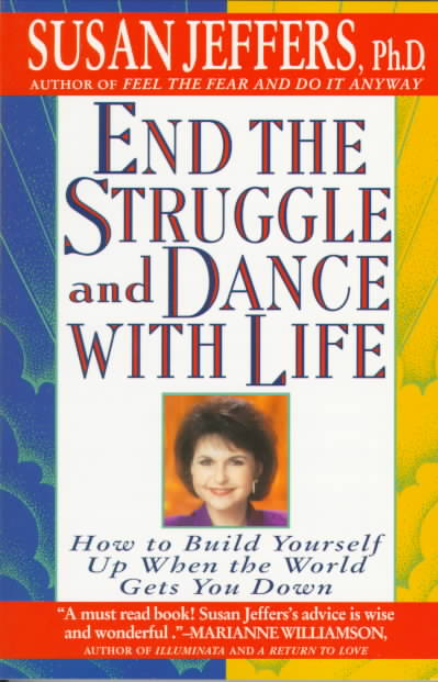 End the Struggle and Dance With Life By Jeffers, Susan